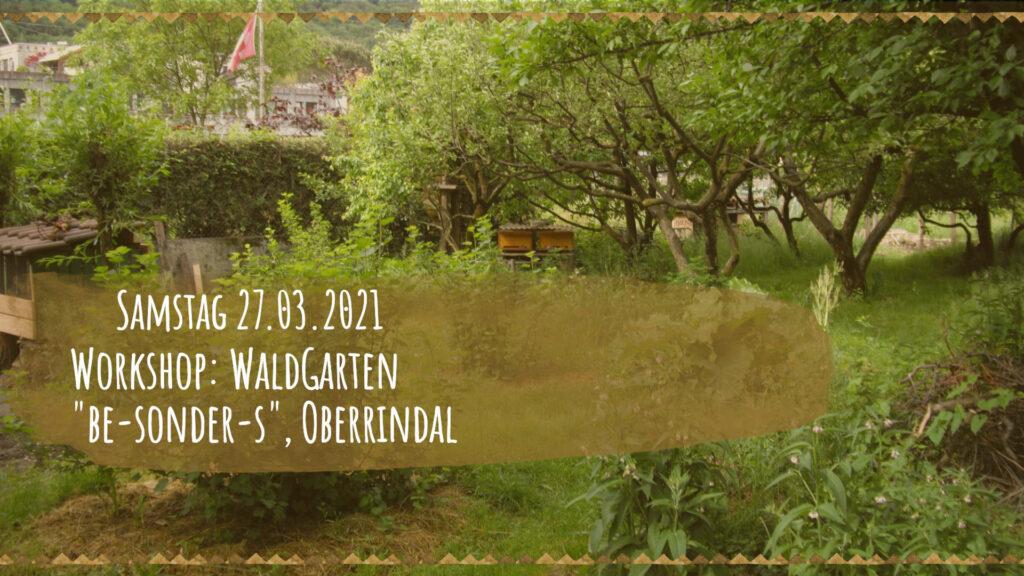 Workshop: WaldGarten 27.03.2021, Oberrindal