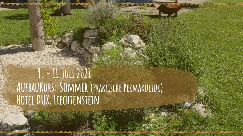 Aufbaukurs: Sommer (Praktische Permakultur), Hotel Dux, Liechtenstein 9. - 11. Juli 2021
